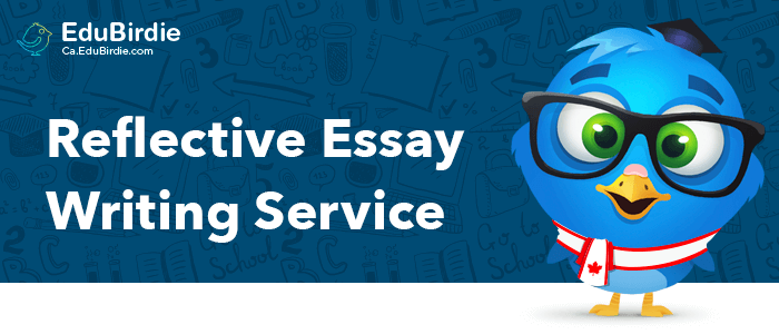 College Reflective Essay Writing Service In Canada