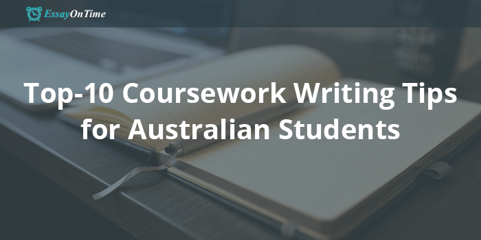 Top-10 Coursework Writing Tips for Australian Students
