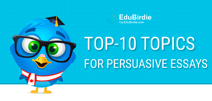 List Of Top Topics For Persuasive Essays  Caedubirdiecom Top Topics For Persuasive Essays
