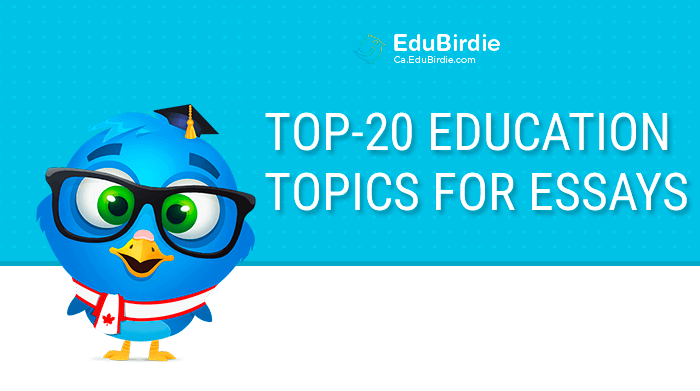 TOP-20 Education Topics for Essays