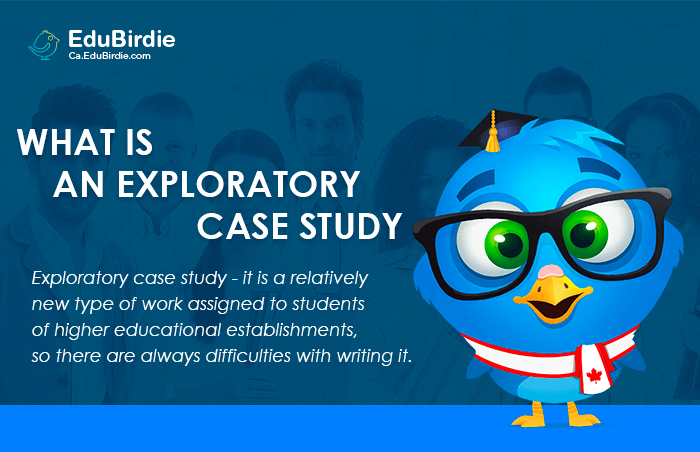 What is an Exploratory Case Study