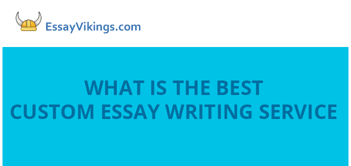 What is the best custom essay service