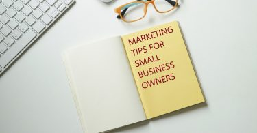 Marketing tips for small business owners - 6 tips to do it the right way