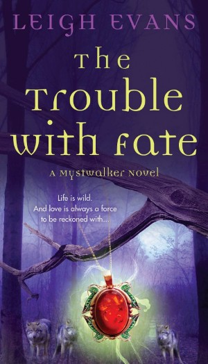 Trouble+with+Fate+(Custom)+(Custom)+(2) Book Review: The Trouble With Fate by Leigh Evans