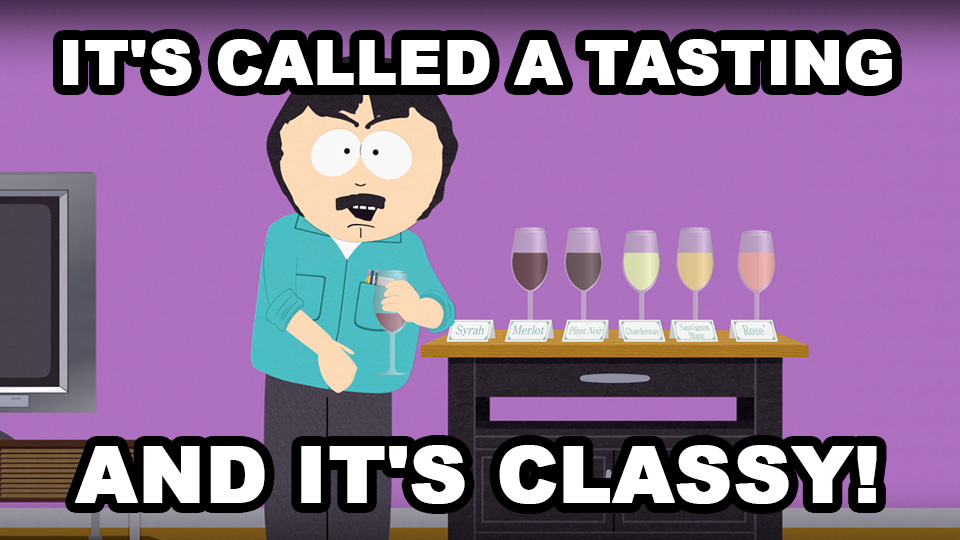 Well what about you?! You're havin' a glass of wine!