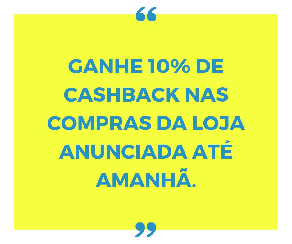 Com o Compra e Volta você tem Cashback sobre o valor total de sua compra.