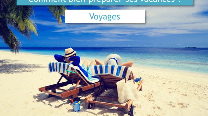 Bien préparer ses vacances