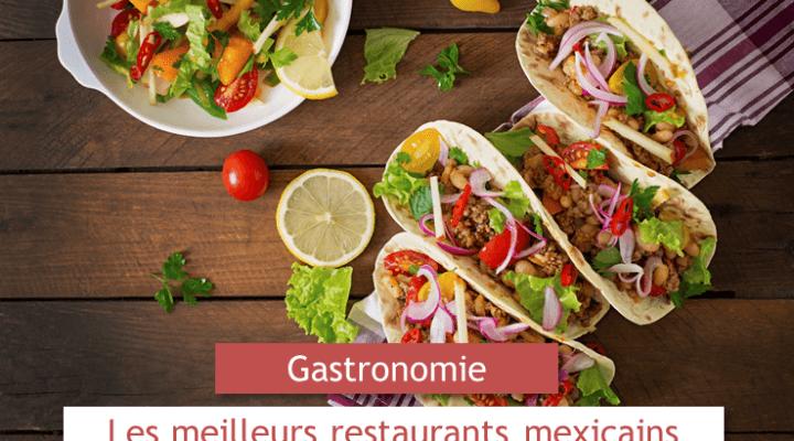 Les meilleurs restaurants mexicains