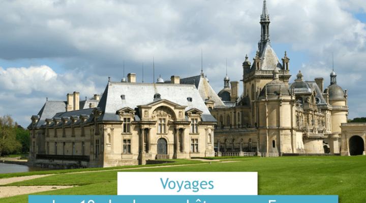 Les 10 plus beaux chateaux en France