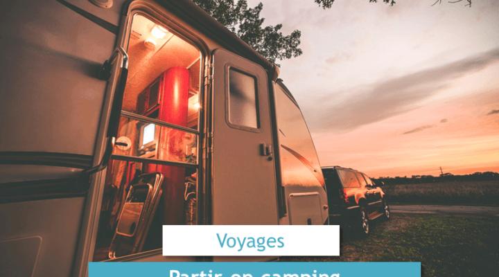 Partir en camping loisirs et privilèges