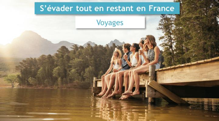voyager en France loisirs et privilèges