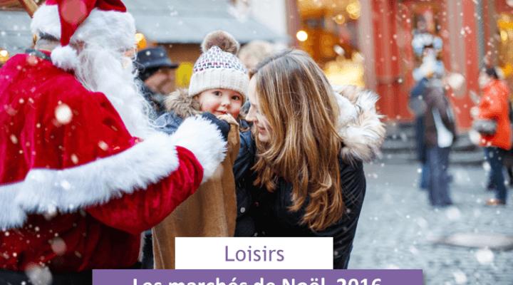 les-marches-de-noel-2016-loisirs-et-privileges
