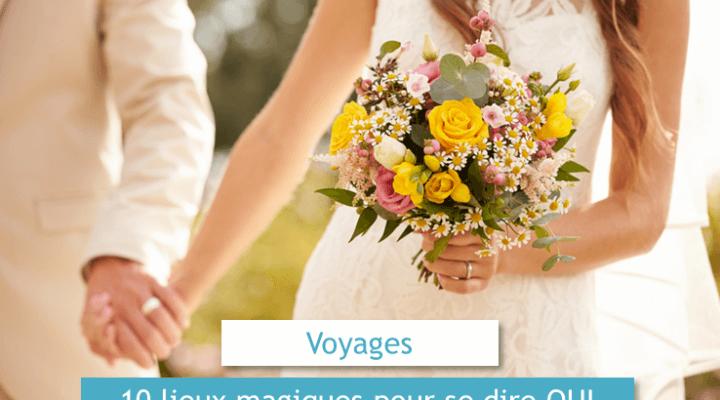 10 lieux magiques pour se dire oui