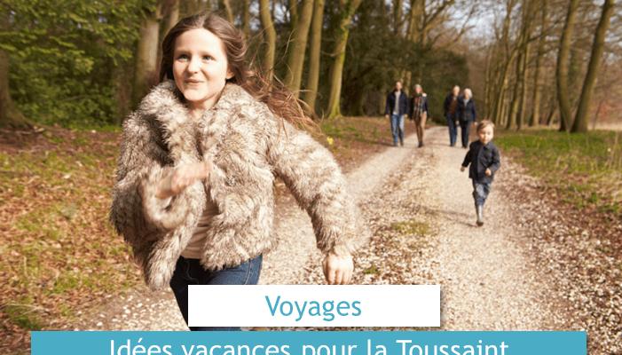 idees-vacances-pour-la-toussaint-loisirs-et-privileges