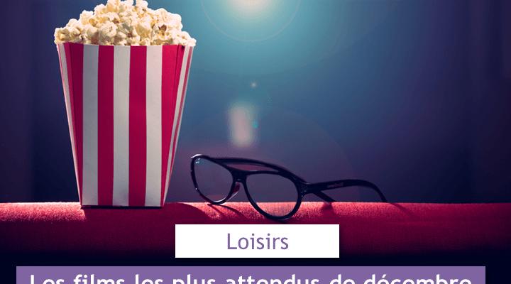 les-films-les-plus-attendus-de-decembre-2016-loisirs-et-privileges