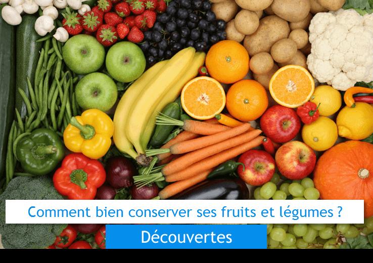 commernt bien conserver ses fruits et légumes