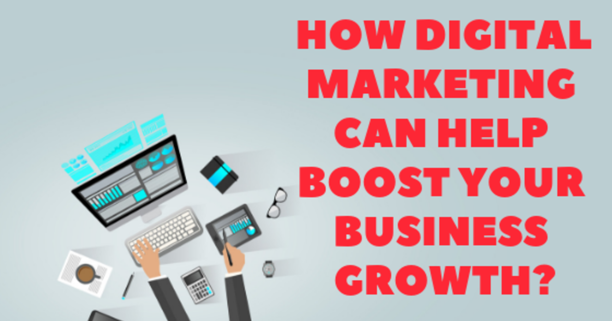 How digital marketing can help boost  your business growth