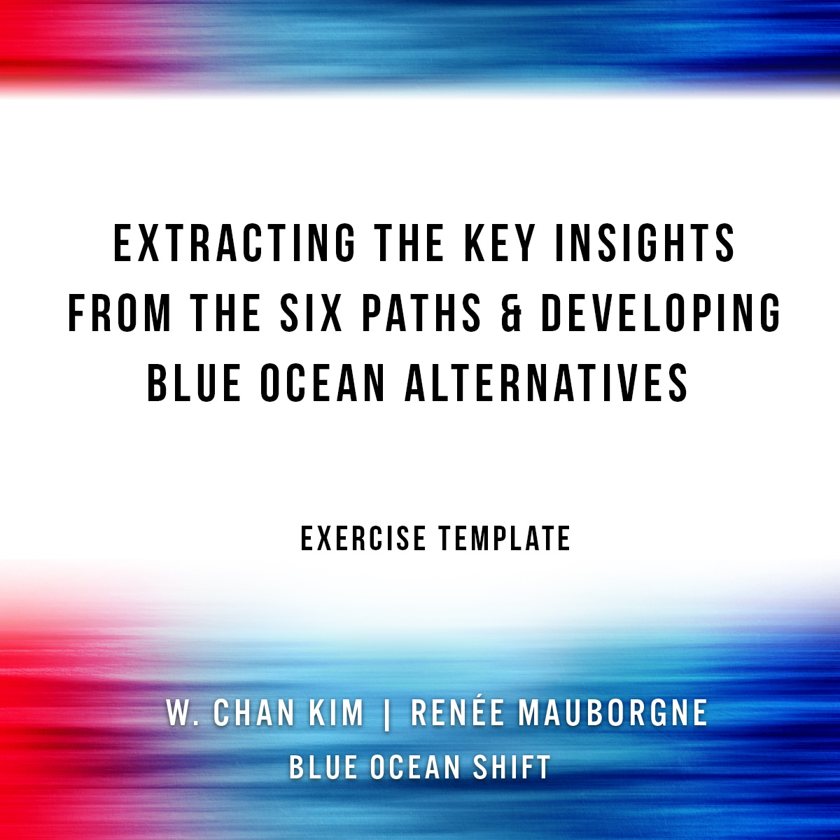 Exercise template extracting the key insights from the six paths try blue ocean studio now download your template pronofoot35fo Choice Image