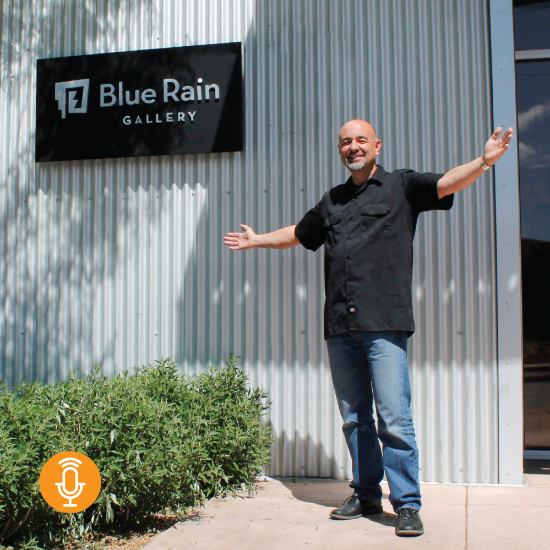 Introducing the Blue Rain Gallery Podcast: Episode 1