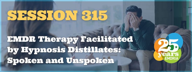 Session 315: EMDR Therapy Facilitated by Hypnosis ...