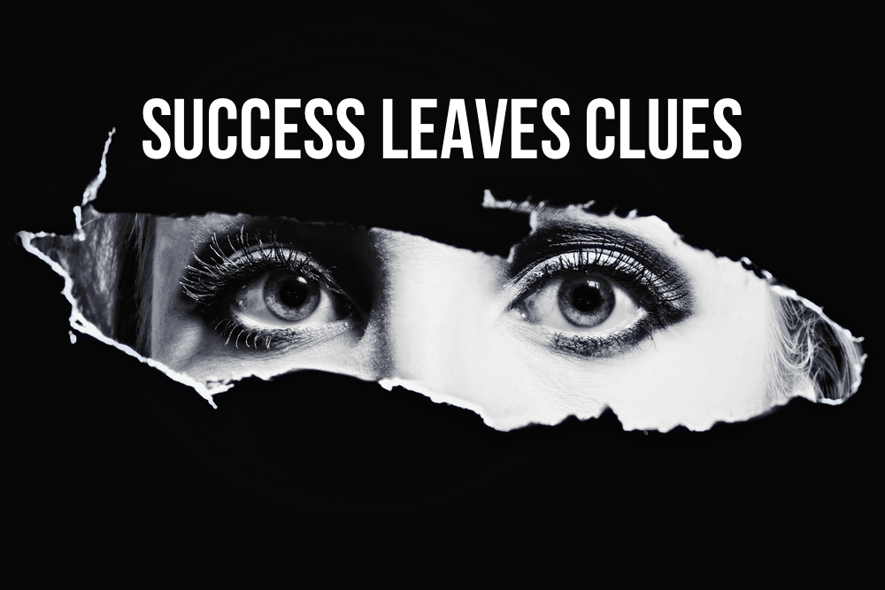 *Success Leaves Clues* – 3 Tips from Masters