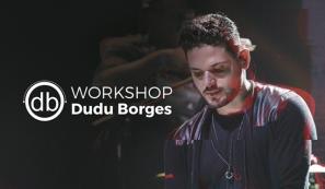 WorkShop com Dudu Borges e Bruninho e Davi