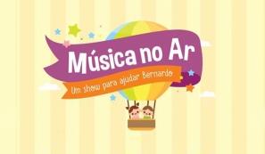 Música no Ar - Um Show Para Ajudar Bernardo
