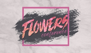Flowers Conference