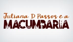 Juliana D Passos e a Macumbaria