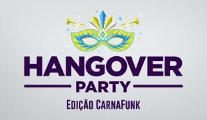 Hangover Party - Edição Carnafunk