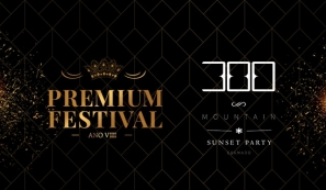 Premium Festival + 300 Mountain Sunset  - Passaporte