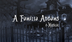 A Família Addams - O Musical
