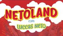 Luccas Neto - Netoland