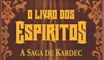 O Livro dos Espíritos - A Saga...