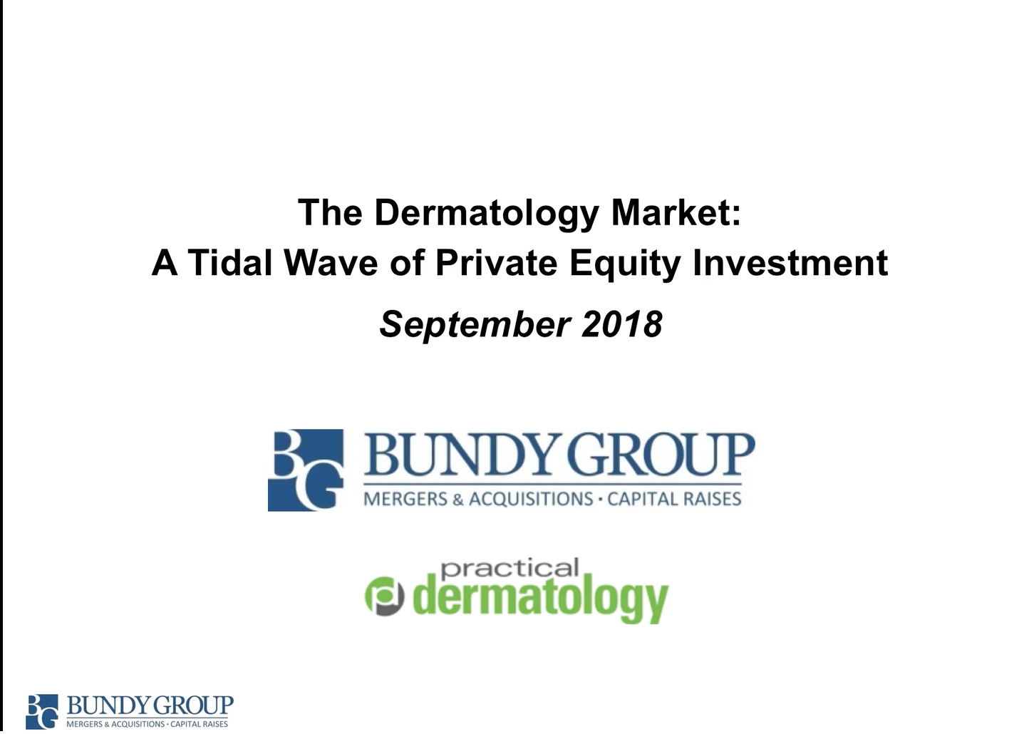 Private Equity in Dermatology: An Inside View