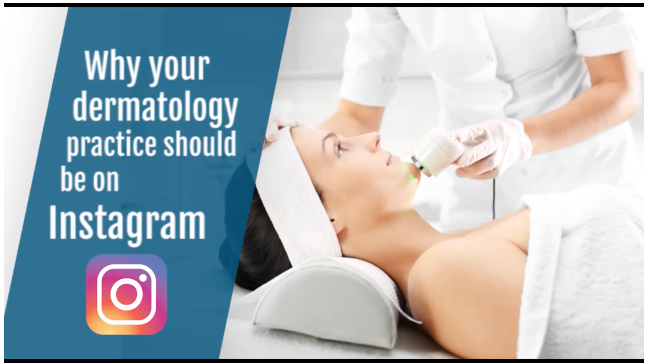 Why Your Dermatology Practice Should Be On Instagram
