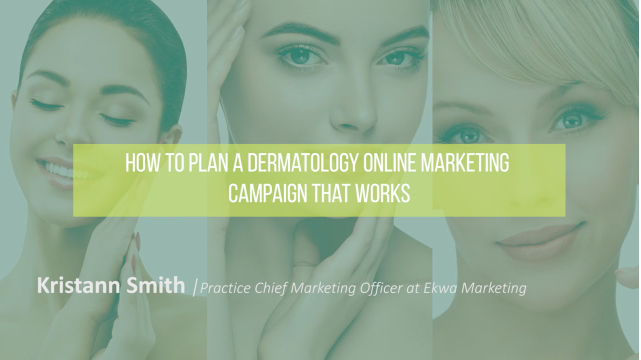 How to Plan a Dermatology Online Marketing Campaign that Works