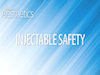 Injectable Safety