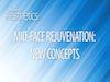 Mid-face Rejuvenation: New Concepts