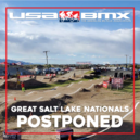 Great Salt Lake Nationals Postponed