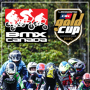 Gold Cup Series Update - BMX Canada National Series Notice