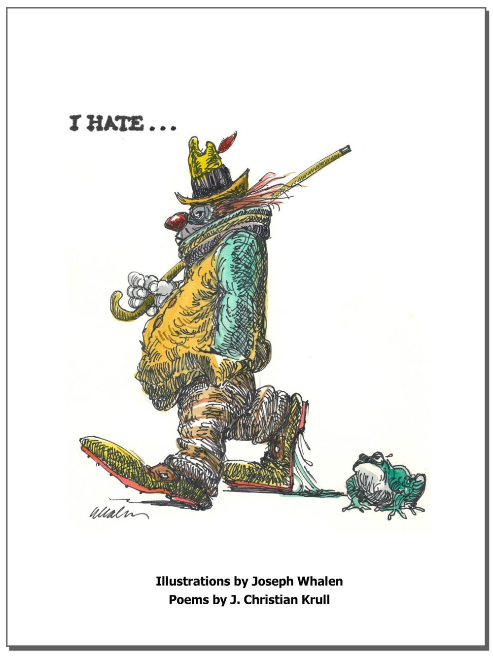 "This the cover of the book ""I Hate ... ,"" written by Jay Krull with illustrations by Joseph Whalen."