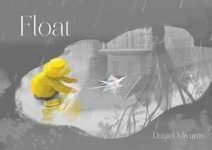 Books in Brief: Float by Daniel Miyares, Sweet by Emmy Laybourne