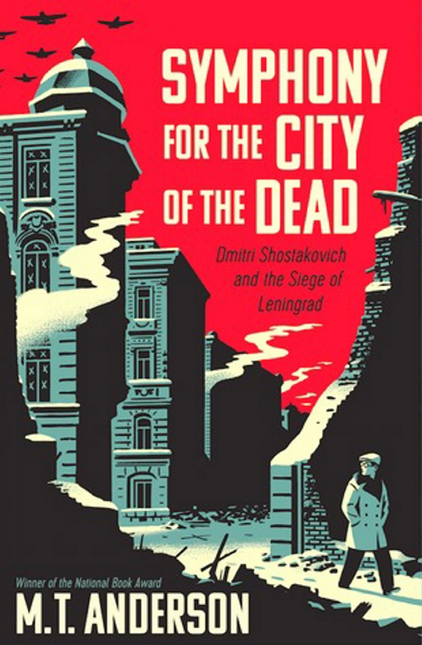 Books in Brief: 'Symphony for the City of the Dead: Dmitri Shostakovich and the Siege of Leningrad' by M.T. Anderson