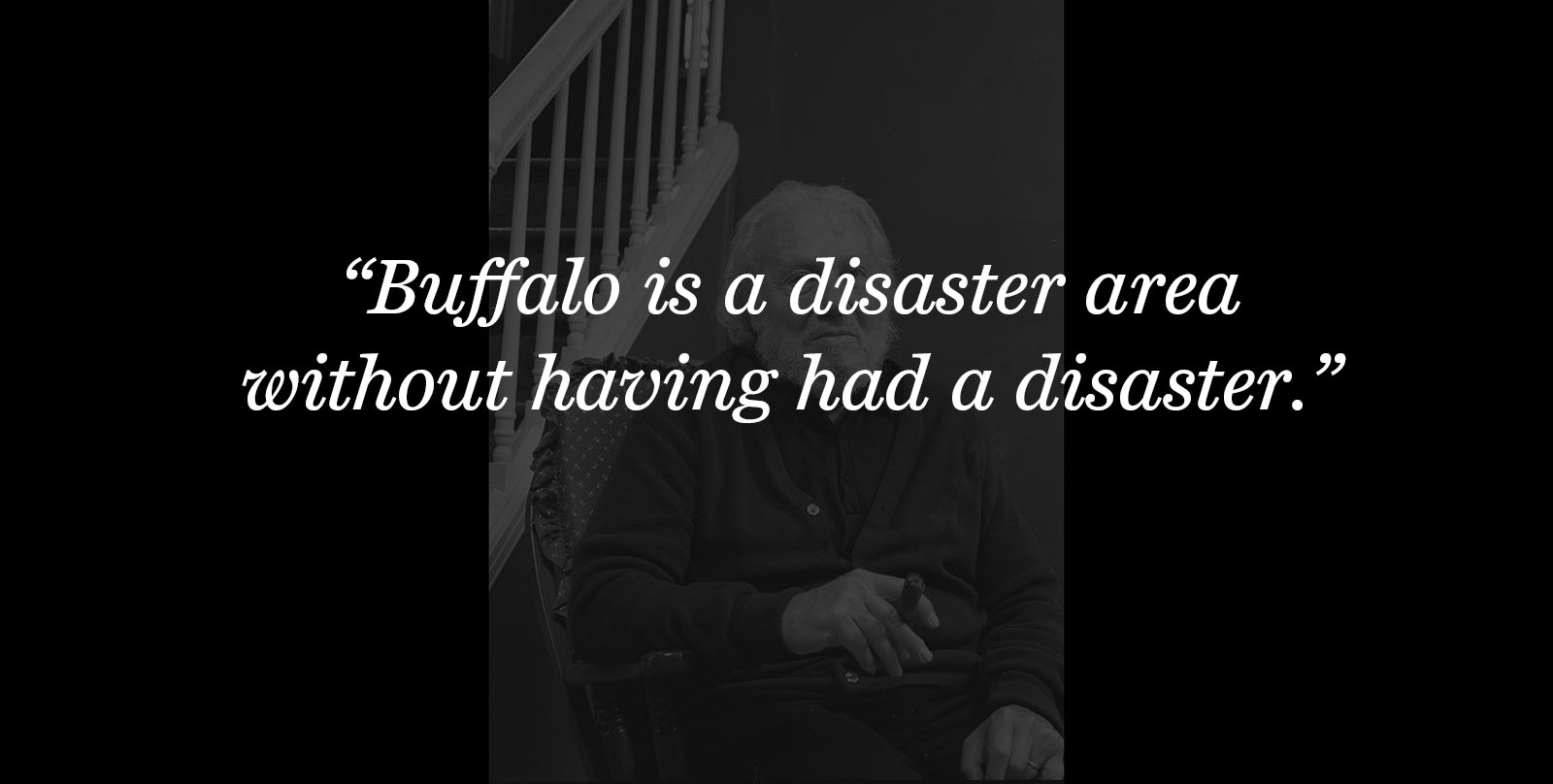 One of the meanest quotes about Buffalo, this one via Leslie Fiedler.