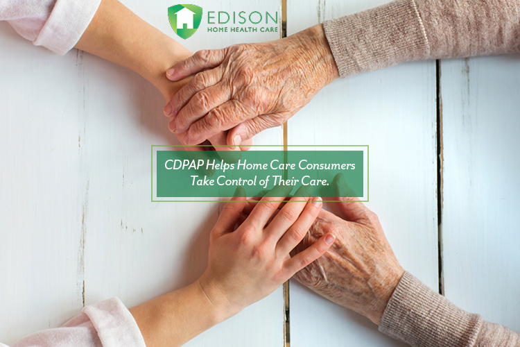 CDPAP Helps Home Care Consumers Take Control of Their Care. CDPAP Department of Edison HHC helps Home Care Consumers Manage Their CDPAP Services.