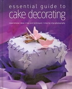 Cake Decorating Guild Nz : Essential Guide to Cake Decorating Alex Barker Step by ...