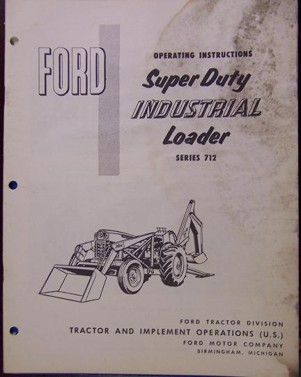 1962 Ford 712 Super-Duty Industrial Loader Operator's Manual