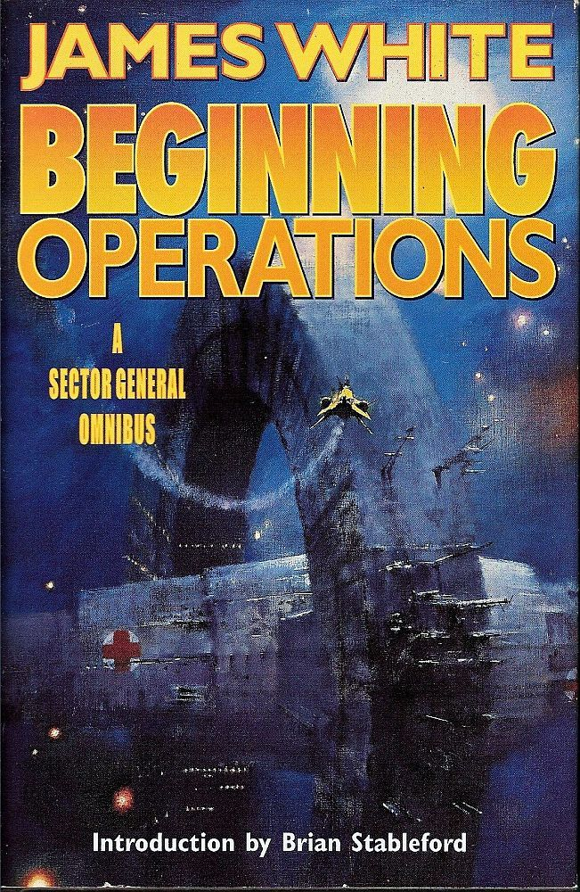Beginning Operations A Sector General Omnibus 3 in 1 by James White HC DJ