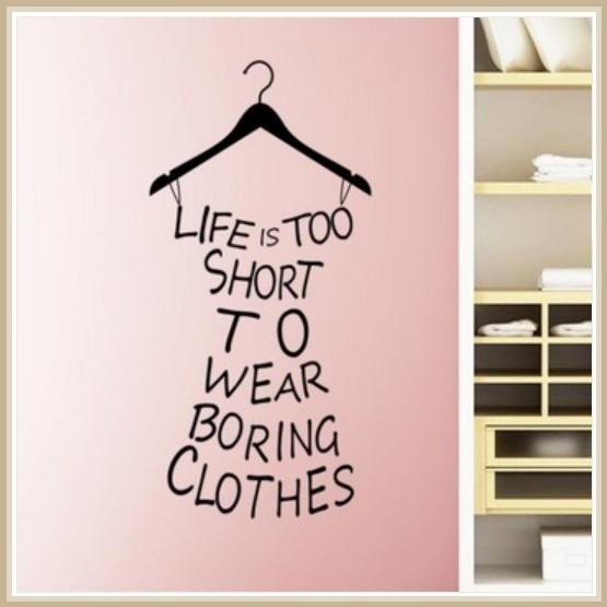 Wall Decor Closet Statement Life Is Too Short To Wear